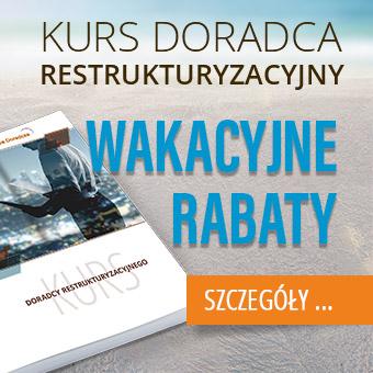 Kurs Doradcy Restrukturyzacyjnego - Wakacyjne Rabaty